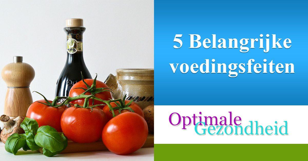 5 leuke en interessante voedingsfeitjes