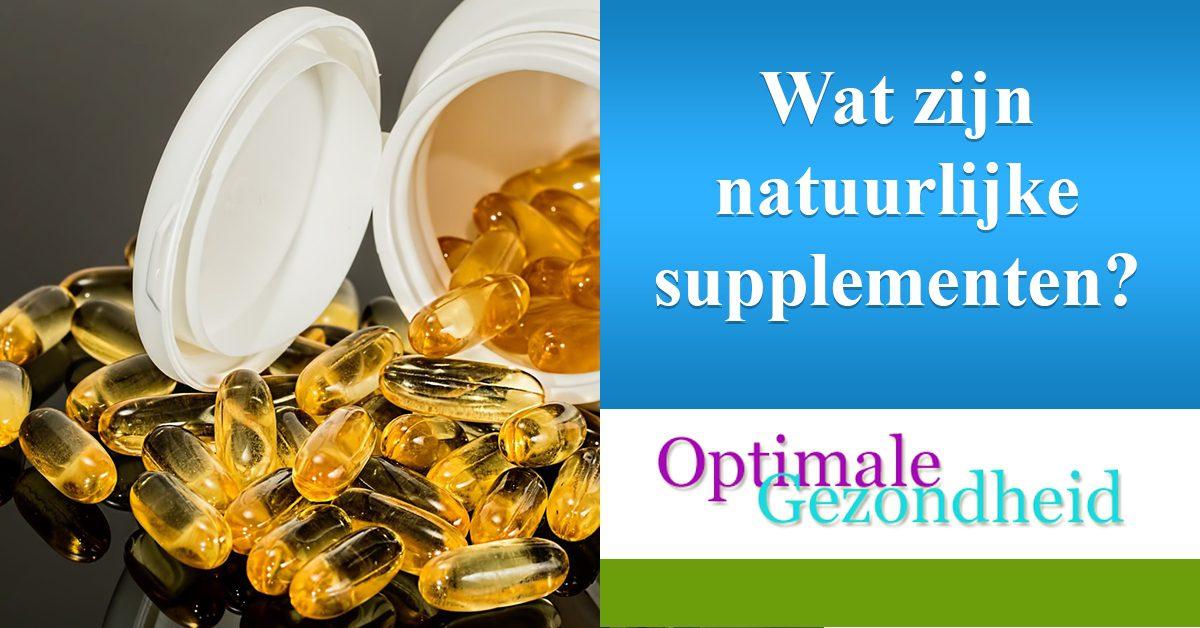 Wat zijn natuurlijk supplementen? En hoe kan je er een voordeel uit halen?