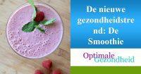 Smoothie: de nieuwst en wellicht wel gezondste voedseltrend