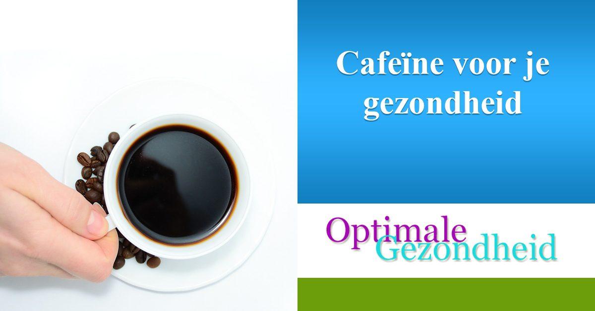 Cafeine en de invloed op je gezondheid