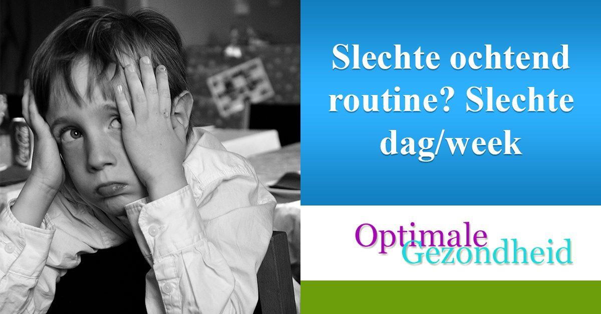 Heb je een slechte ochtend routine? Dan zal de rest van de dag ook niet soepel verlopen!