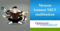 Mensen kunnen niet multitasken