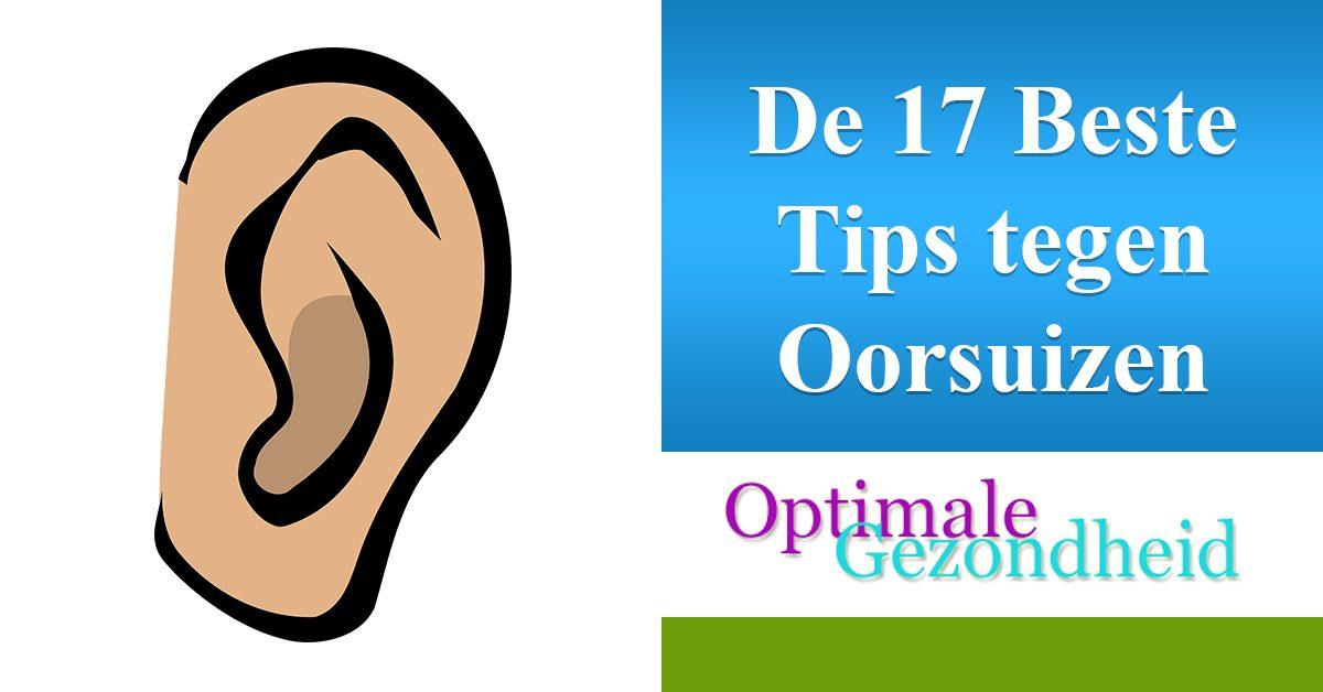 de 17 beste tips tegen oorsuizen/tinnitus