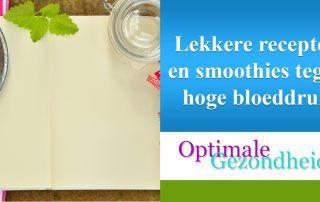 recepten en smoothies tegen hoge bloeddruk