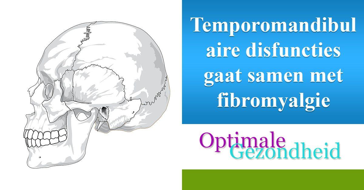 temporomandibulaire disfunctie en fibromyalgie