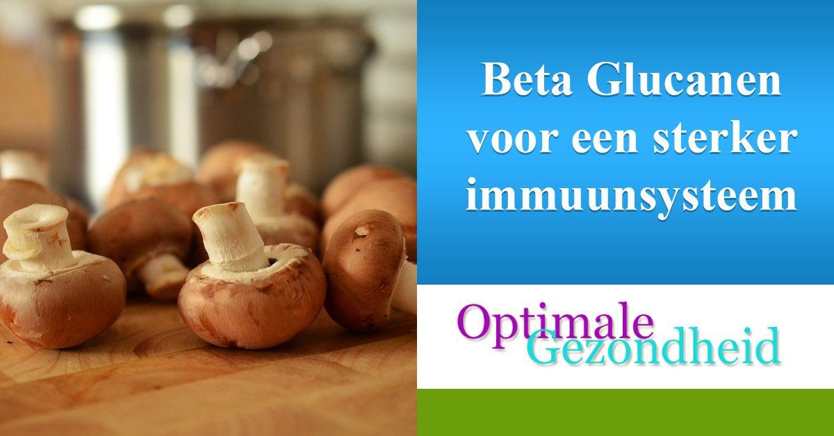 beta glucanen voor een sterker immuunsysteem