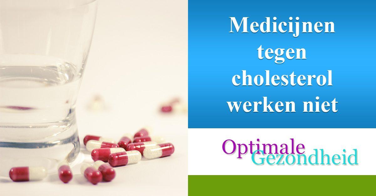 medicijnen tegen cholesterol werken niet
