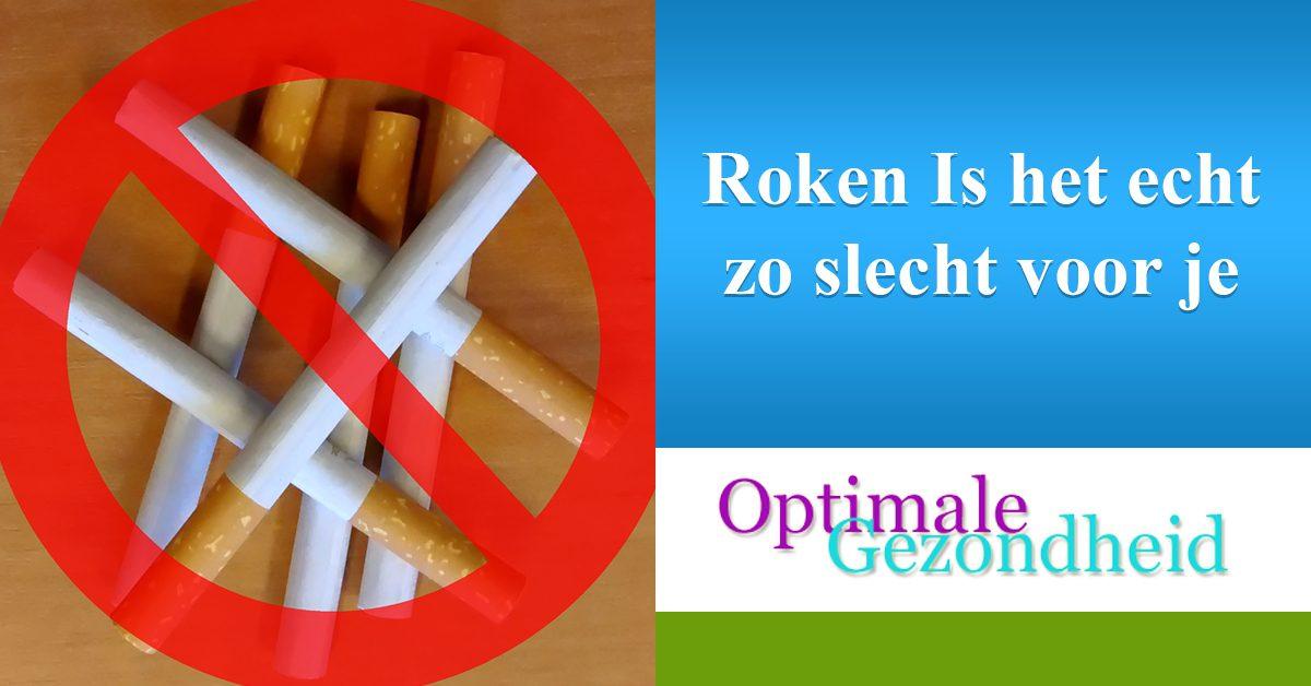hoe slecht is roken voor je gezondheid?