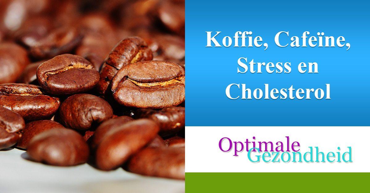 koffie, cafeine, stress en cholesterol