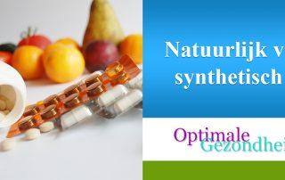 natuurlijke supplementen vs synthetische supplementen
