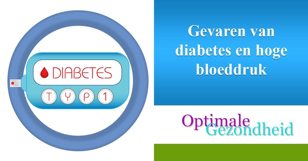 gevaren van diabetes en hoge bloeddruk