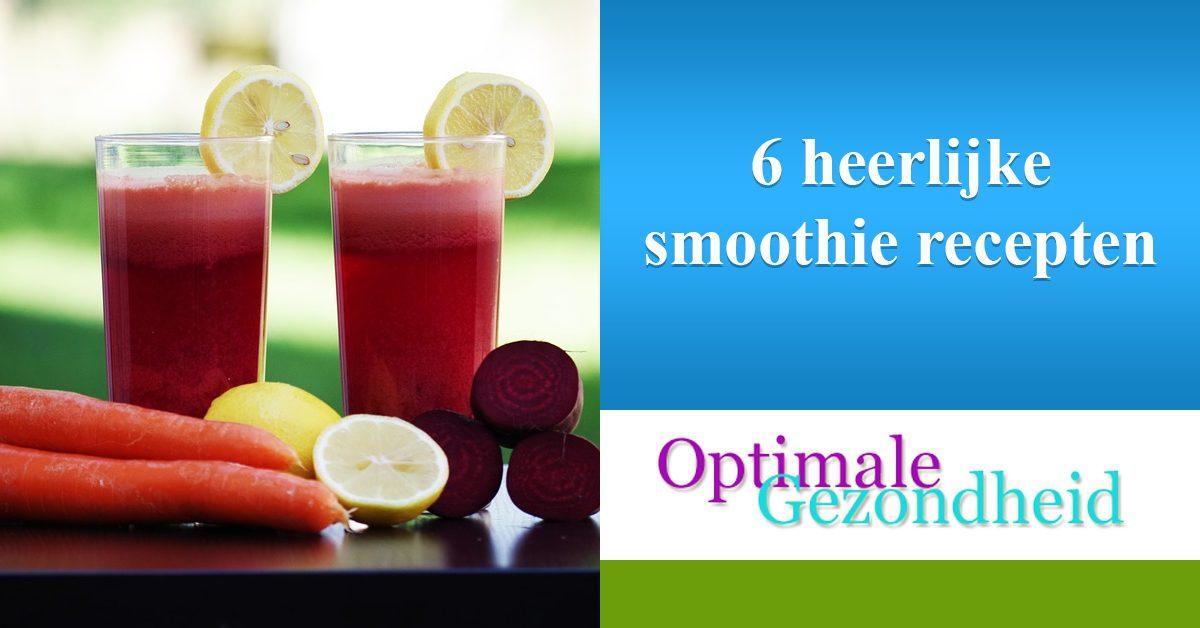 6 heerlijke smoothies