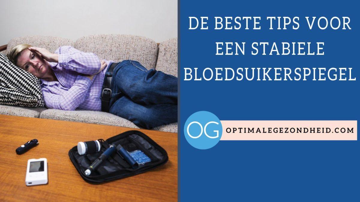 Tips voor een stabiele bloedsuikerspiegel