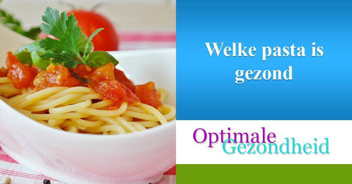 welke pasta is gezond