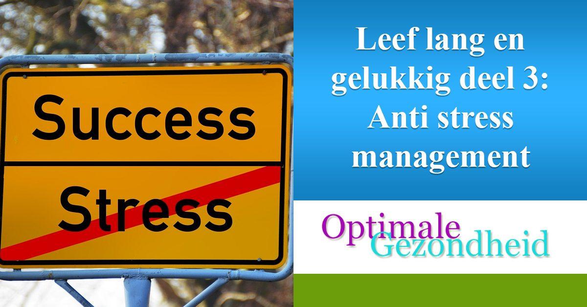 anti stress en gelukkig leven