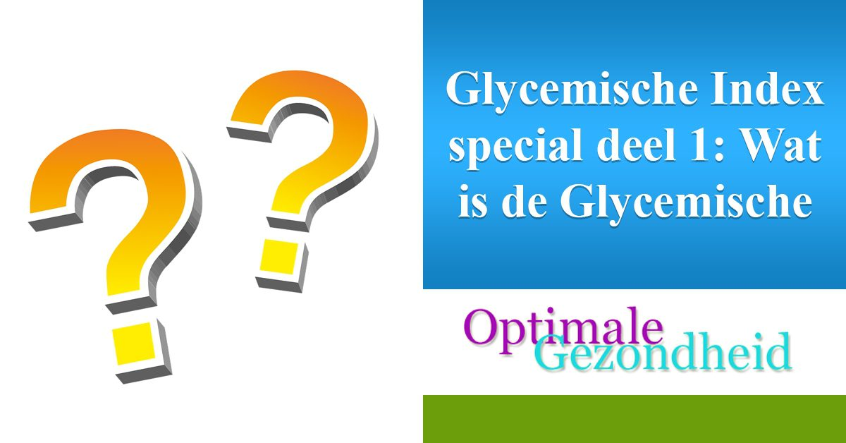 Wat is de Glycemische index