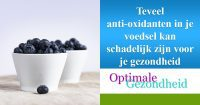 antioxidanten en je gezondheid