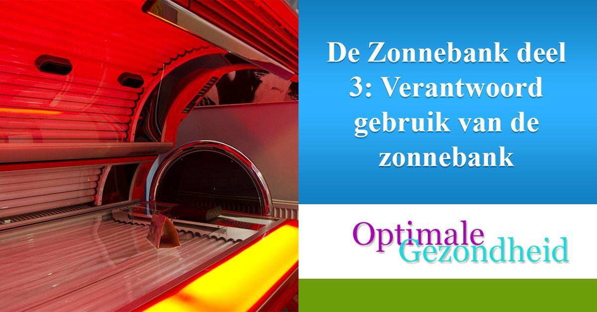 De Zonnebank Deel 3 Verantwoord Gebruik Van De Zonnebank