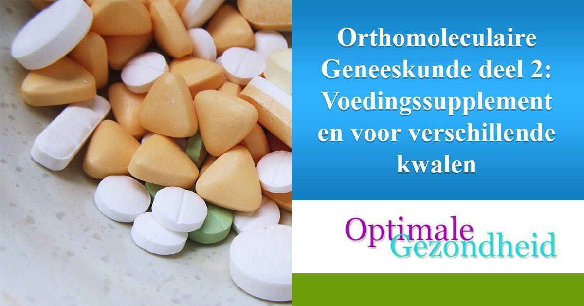 orthomoleculaire geneeskunde en voedingssupplementen