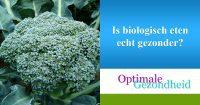 biologisch eten gezonder