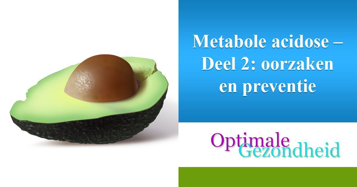 metabole acidose - deel 2: oorzaken en preventie