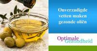 Onverzadigde vetten maken gezonde oliën