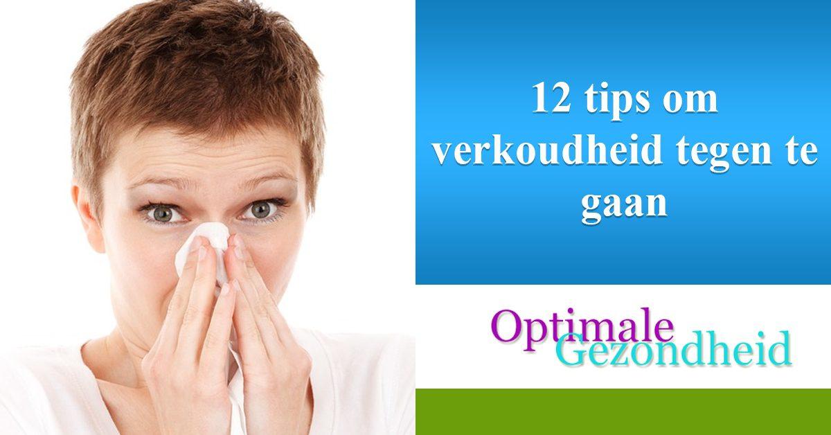 12 Tips Om Verkoudheid Tegen Te Gaan