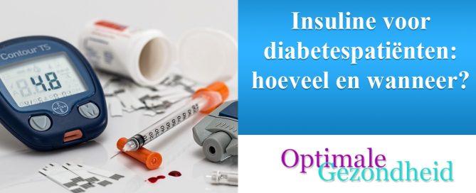 Insuline voor diabetespatiënten hoeveel en wanneer