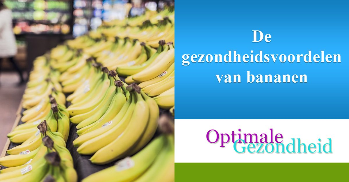 De gezondheidsvoordelen van bananen