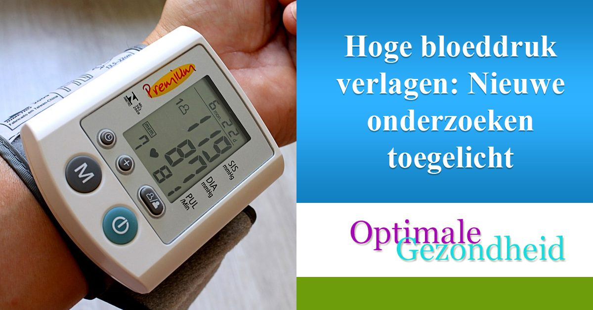 Hoge bloeddruk verlagen Nieuwe onderzoeken toegelicht