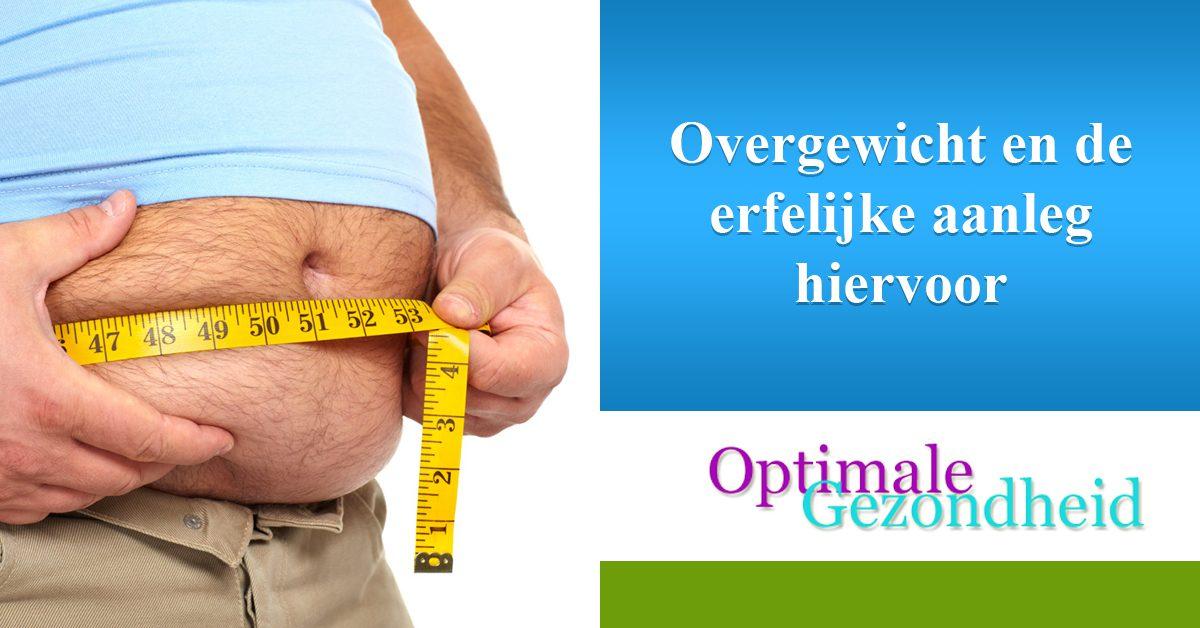 Overgewicht en de erfelijke aanleg hiervoor