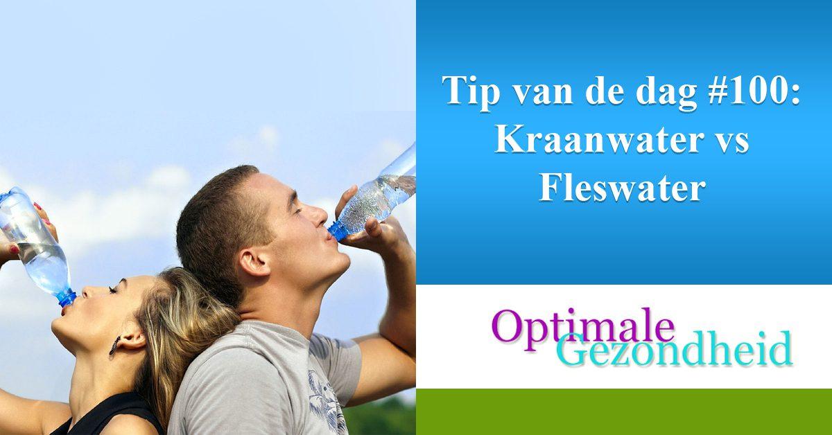 Tip van de dag #100 Kraanwater vs Fleswater