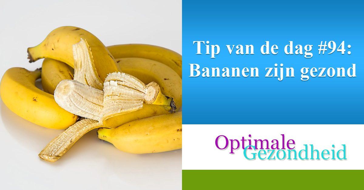 Tip van de dag #94 Bananen zijn gezond