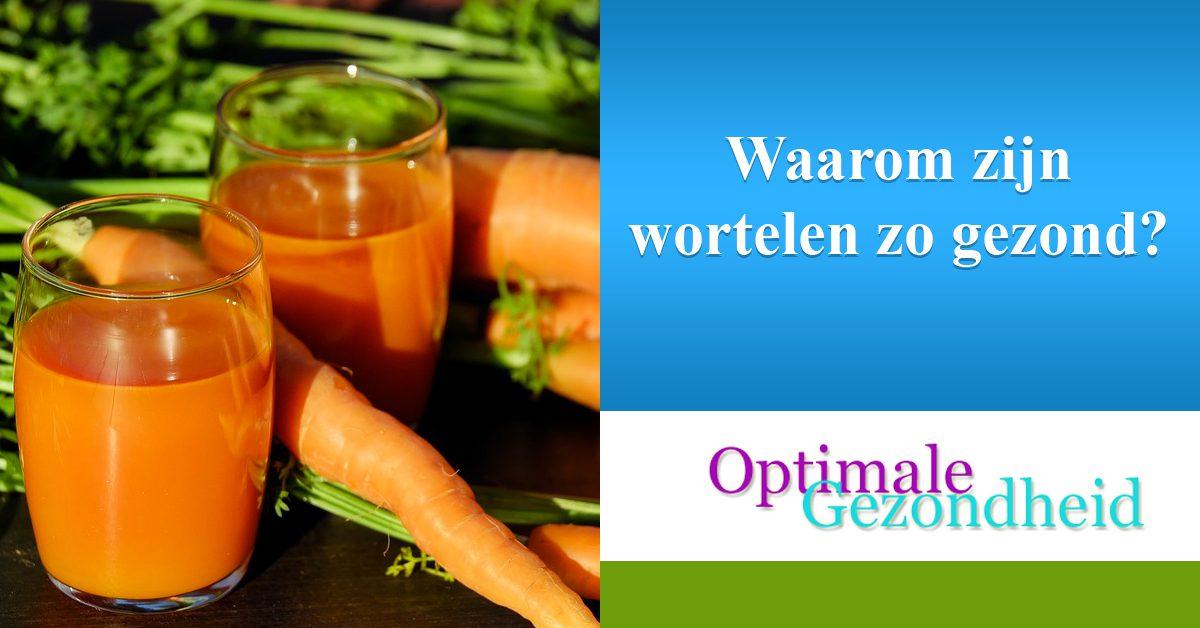 Waarom zijn wortelen zo gezond