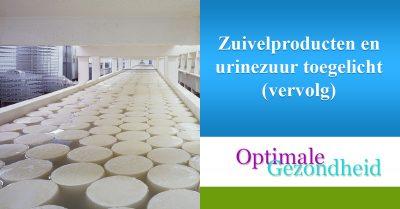 Zuivelproducten en urinezuur toegelicht (vervolg)