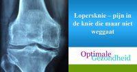 Lopersknie – pijn in de knie die maar niet weggaat