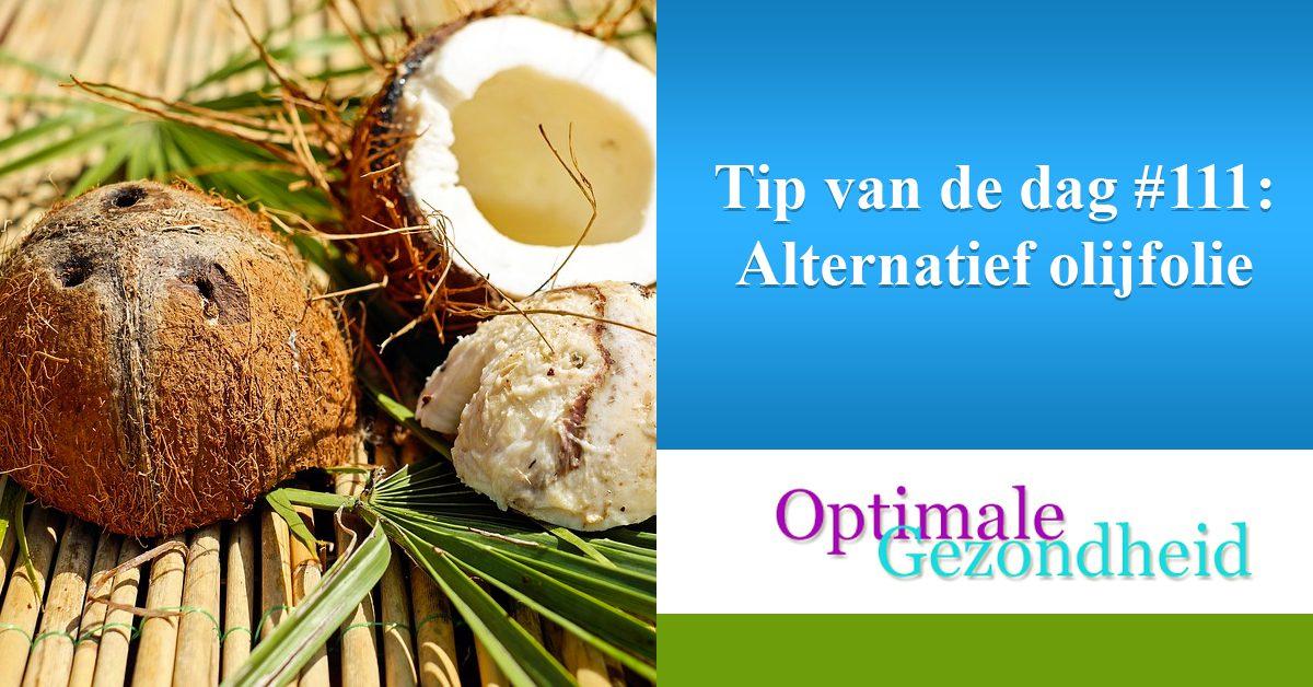 Tip van de dag #111 Alternatief olijfolie