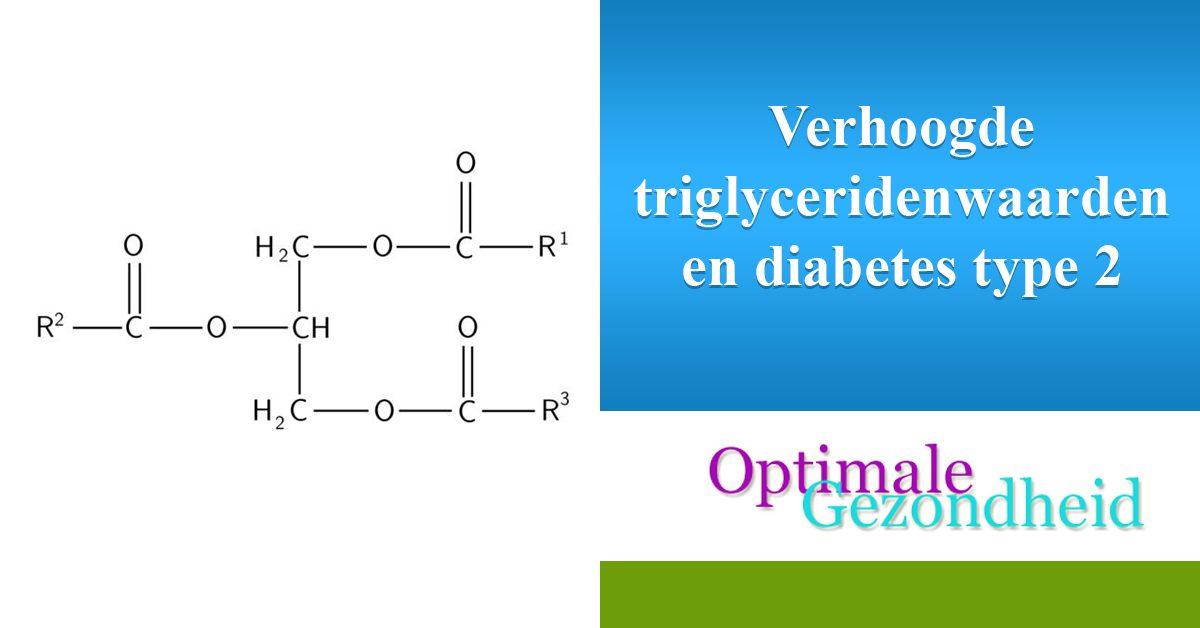 Verhoogde triglyceridenwaarden en diabetes type 2