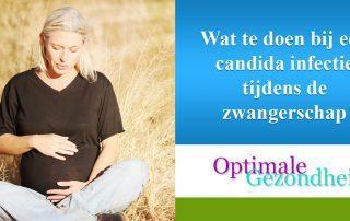 Wat te doen bij een candida infectie tijdens de zwangerschap