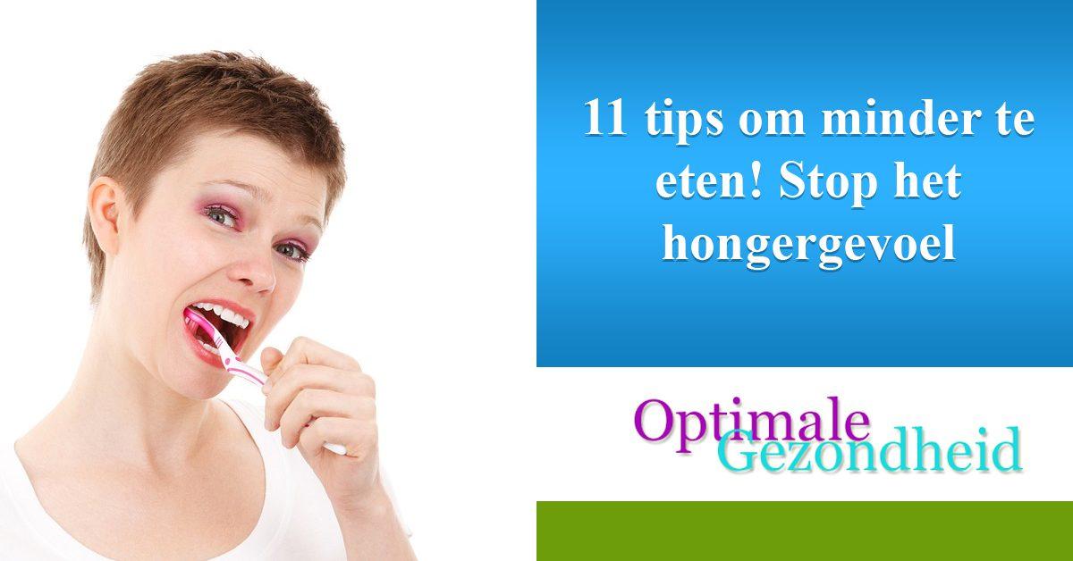 11 tips om minder te eten! Stop het hongergevoel