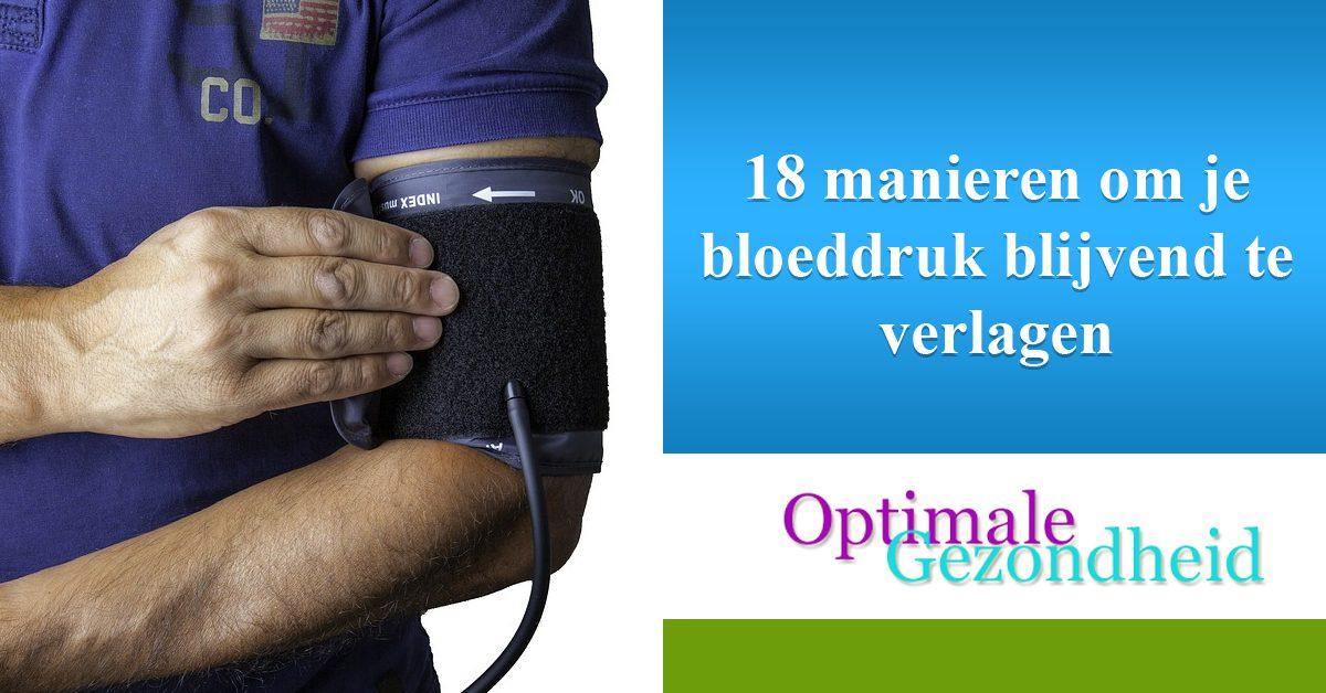 18 manieren om je bloeddruk blijvend te verlagen