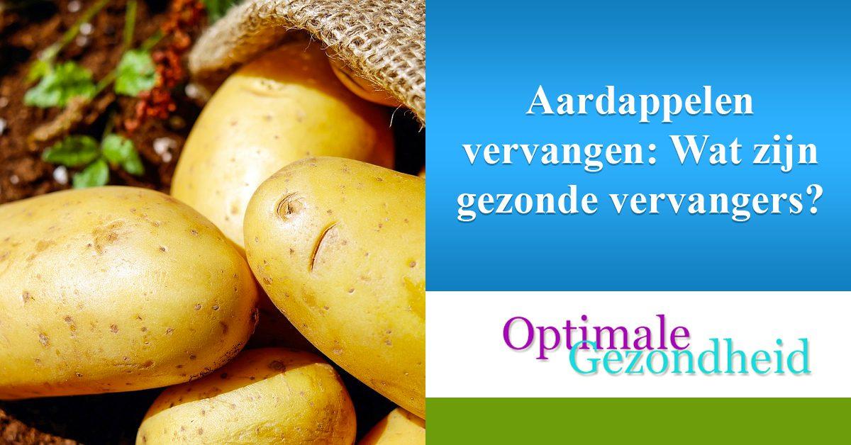 Aardappelen vervangen Wat zijn gezonde vervangers
