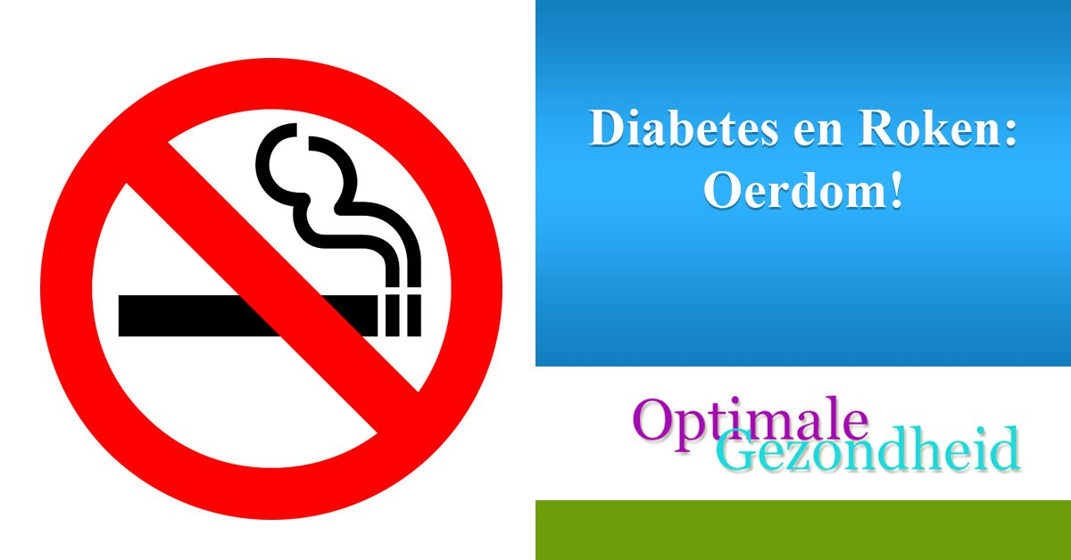 Diabetes en Roken Oerdom!