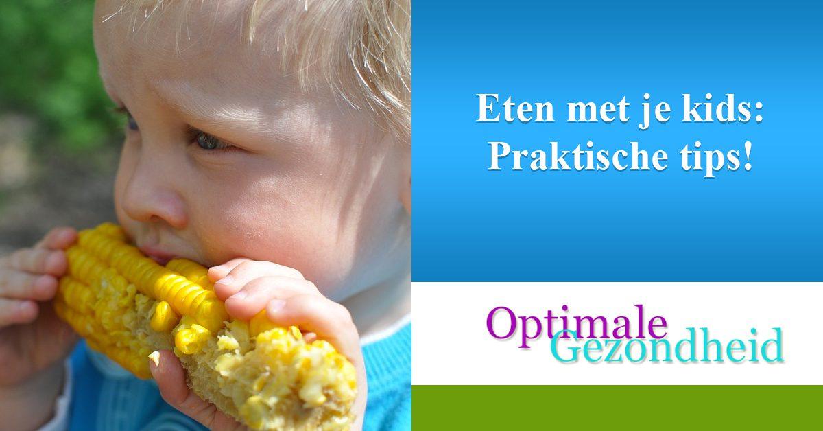 Eten met je kids Praktische tips!