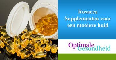 Rosacea Supplementen voor een mooiere huid