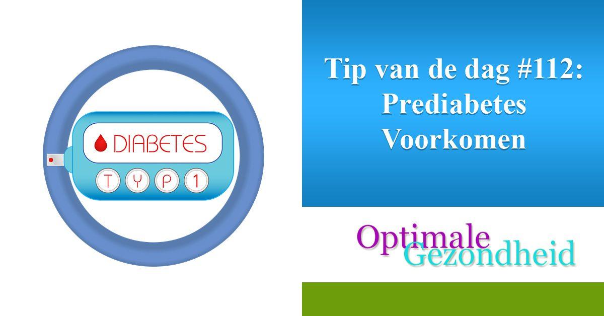 Tip van de dag #112 Prediabetes Voorkomen