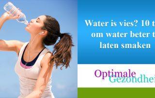Water is vies 10 tips om water beter te laten smaken