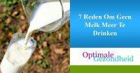 7 Reden Om Geen Melk Meer Te Drinken