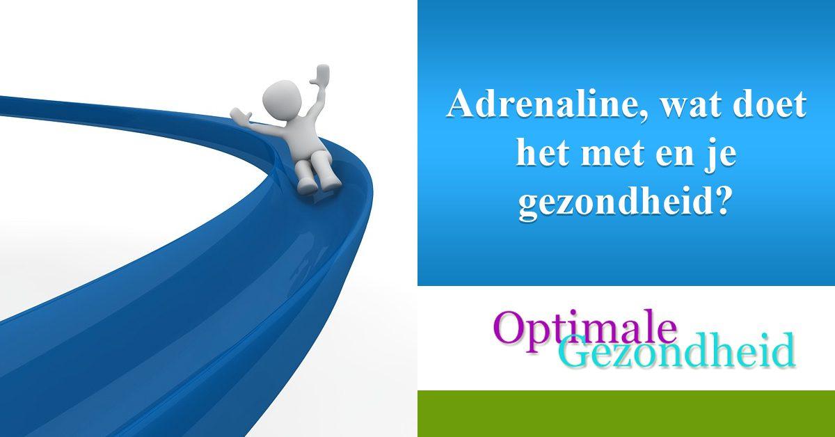 Adrenaline, wat doet het met en je gezondheid