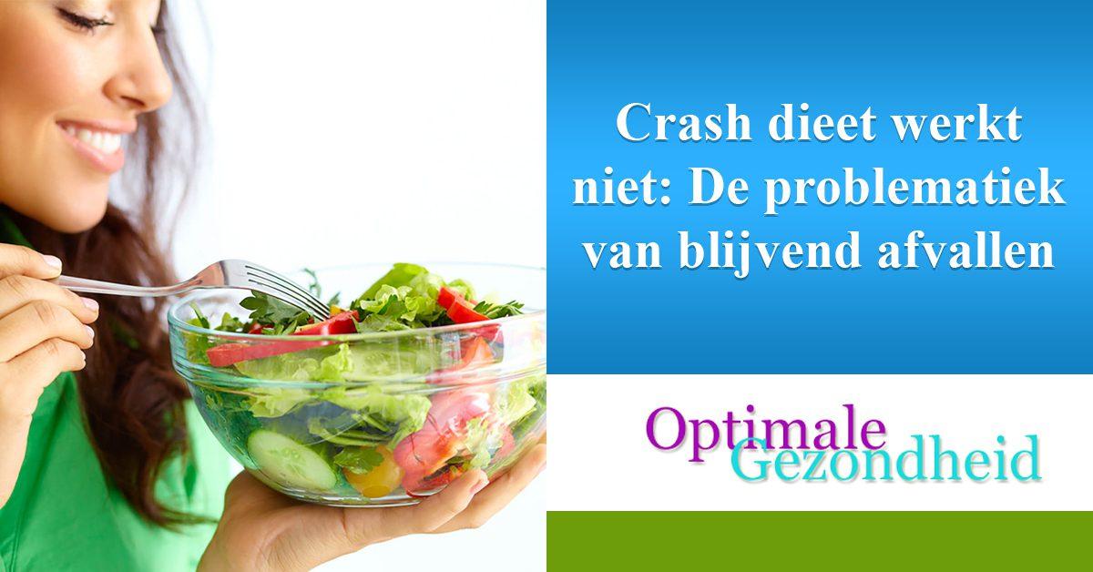 Crash dieet werkt niet De problematiek van blijvend afvallen
